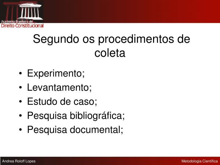 Segundo os procedimentos de coleta