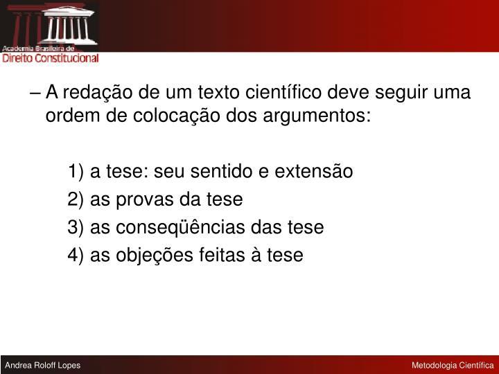 A redação de um texto científico deve seguir uma ordem de colocação dos argumentos: