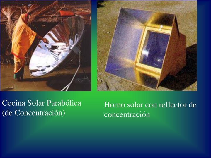 Cocina Solar Parabólica (de Concentración)