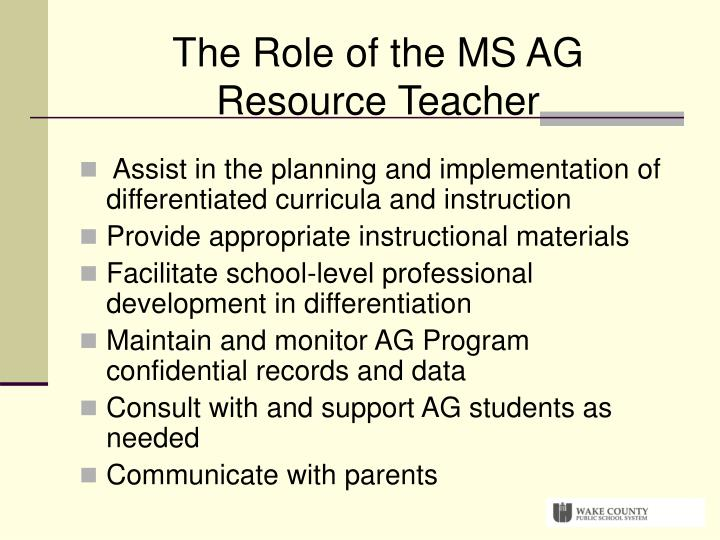 The Role of the MS AG Resource Teacher