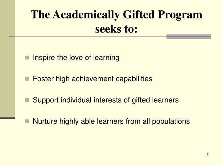 The academically gifted program seeks to