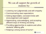 we can all support the growth of students by