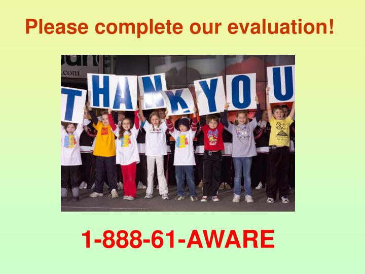 Please complete our evaluation!