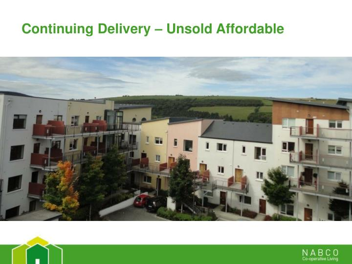 Continuing Delivery – Unsold Affordable