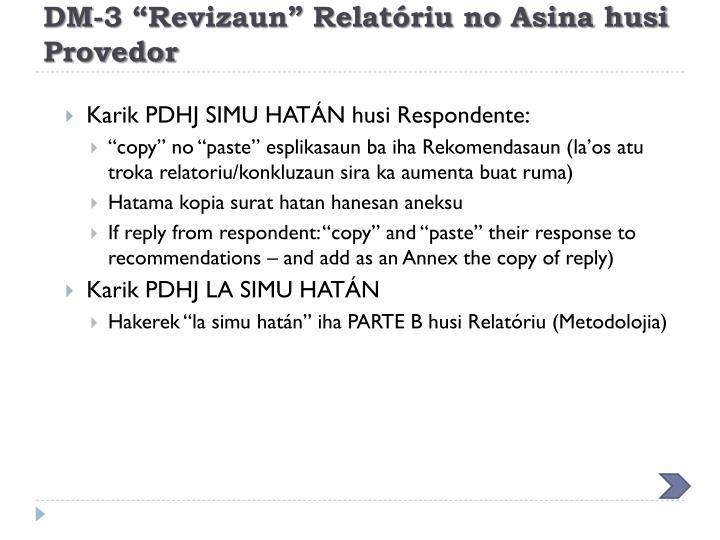 """DM-3 """"Revizaun"""" Relatóriu no Asina husi Provedor"""