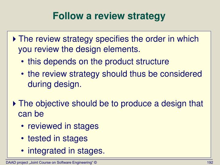 Follow a review strategy