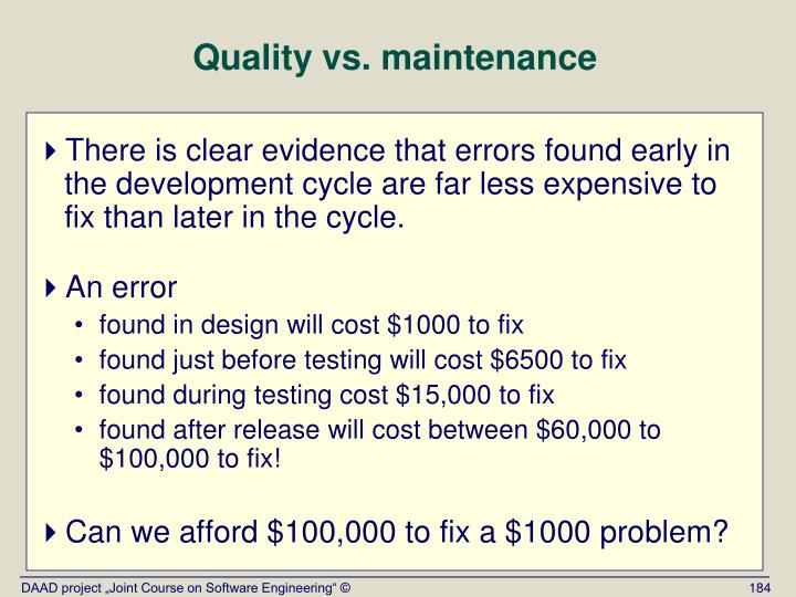 Quality vs. maintenance