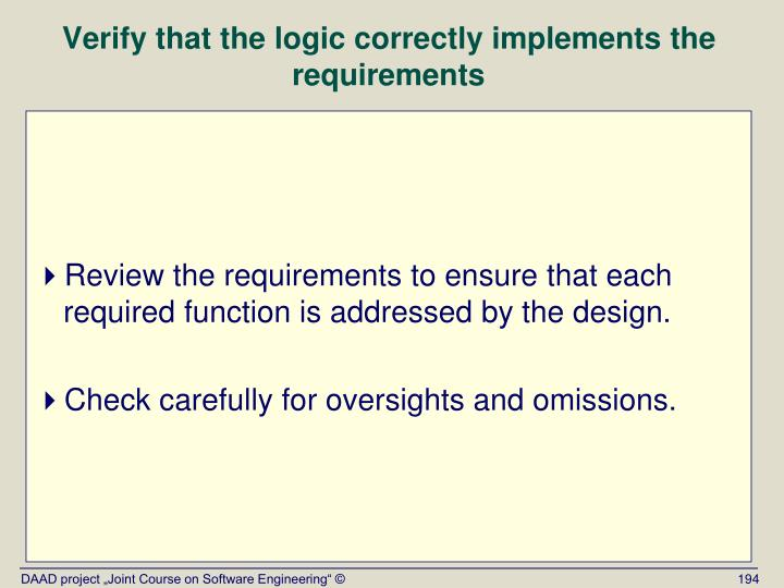 Verify that the logic correctly implements the requirements