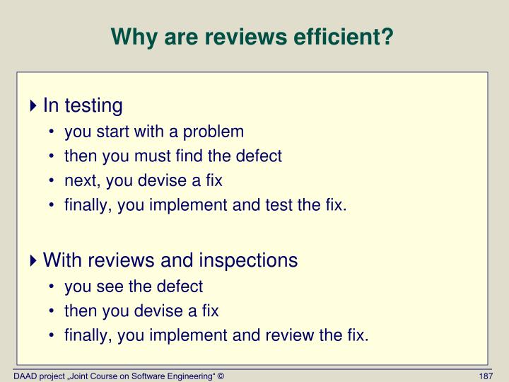 Why are reviews efficient?