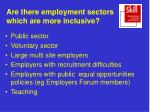 are there employment sectors which are more inclusive