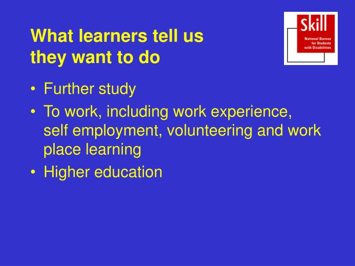 What learners tell us they want to do