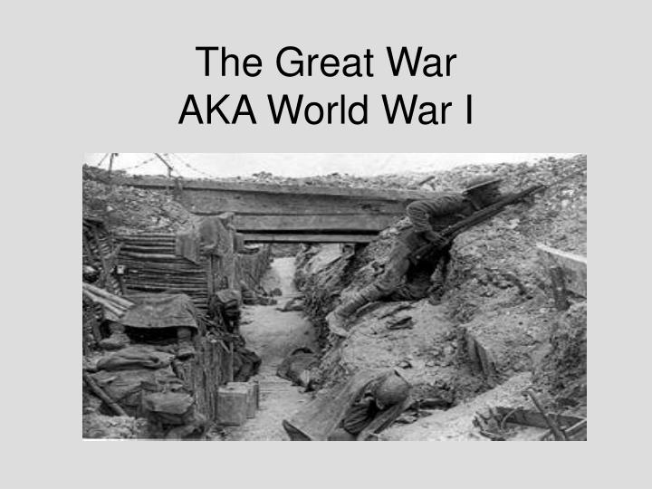 The great war aka world war i