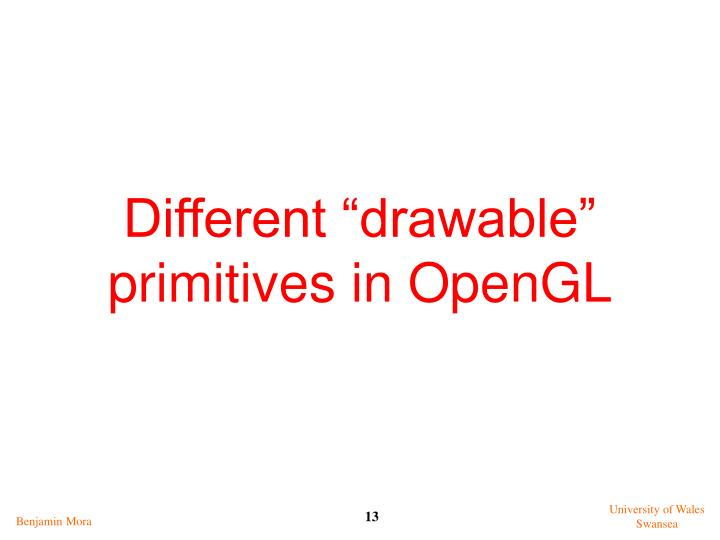 "Different ""drawable"" primitives in OpenGL"