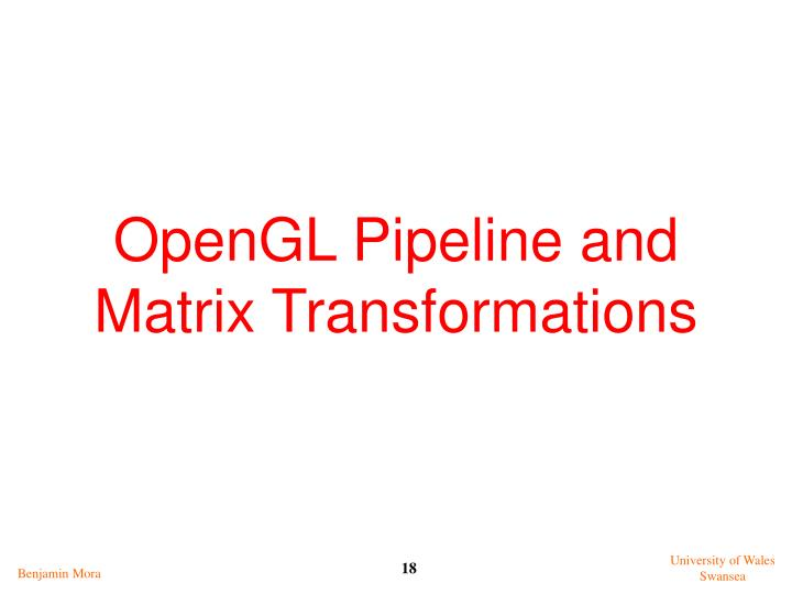 OpenGL Pipeline and Matrix Transformations