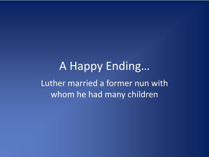 A Happy Ending…