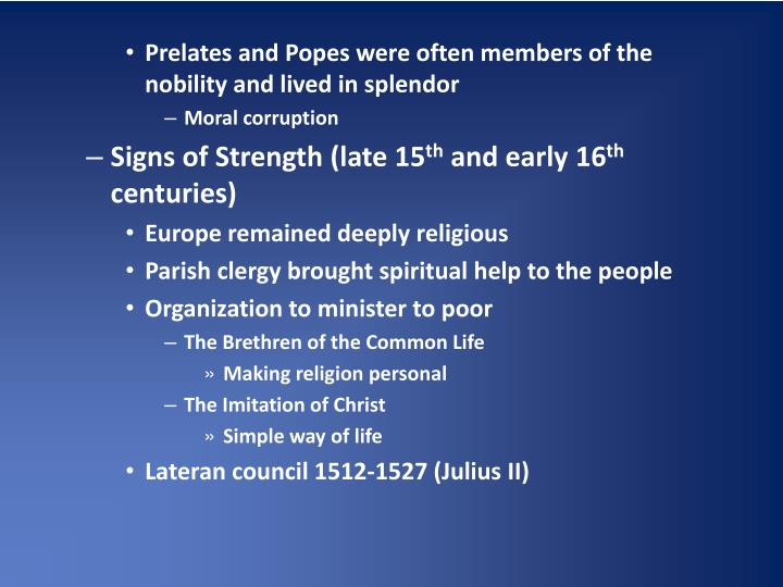 Prelates and Popes were often members of the nobility and lived in splendor