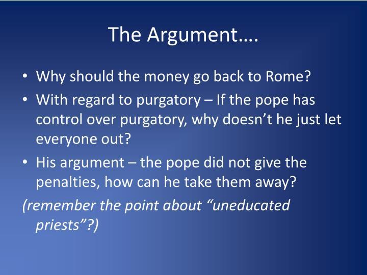 The Argument….