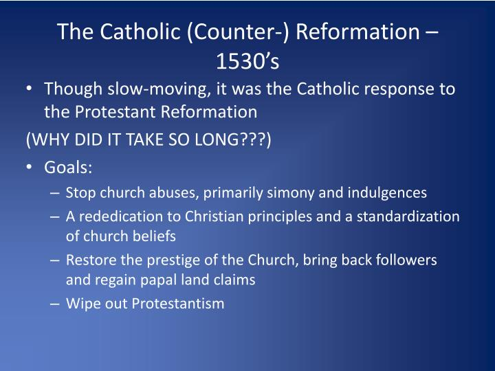 The Catholic (Counter-) Reformation – 1530's