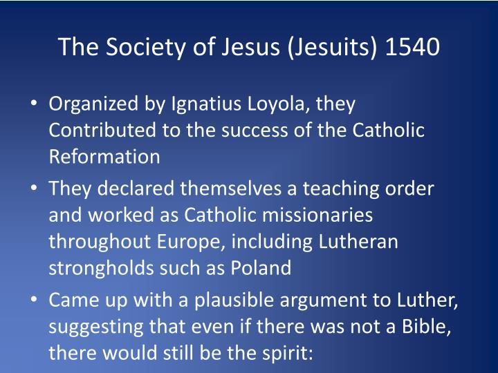 The Society of Jesus (Jesuits) 1540