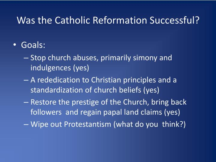 Was the Catholic Reformation Successful?