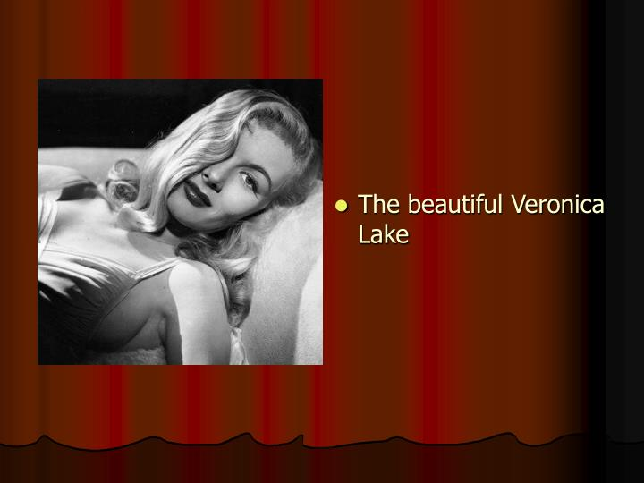 The beautiful Veronica Lake