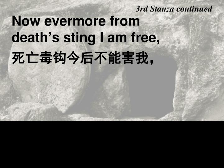 Now evermore from