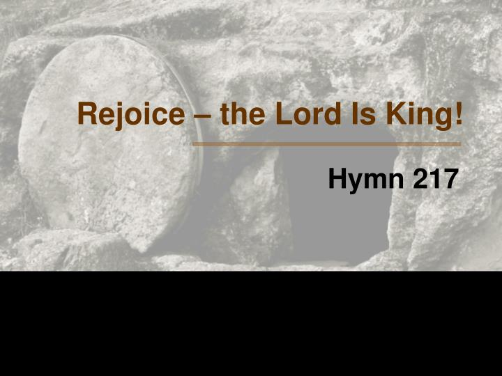 Rejoice – the Lord Is King!