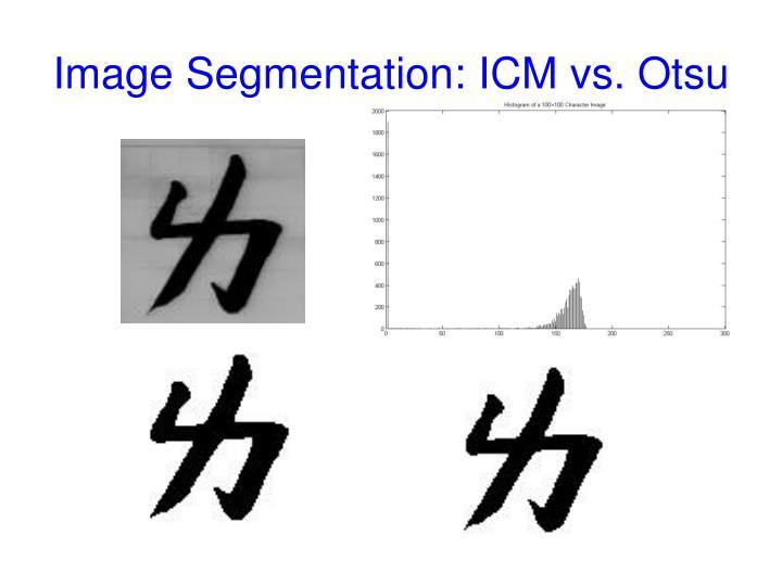Image Segmentation: ICM vs. Otsu