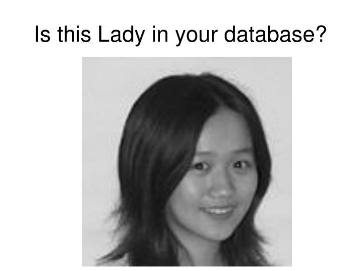 Is this Lady in your database?