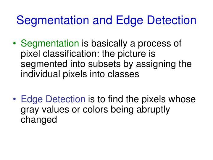 Segmentation and Edge Detection