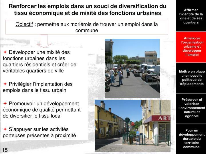 Renforcer les emplois dans un souci de diversification du tissu économique et de mixité des fonctions urbaines