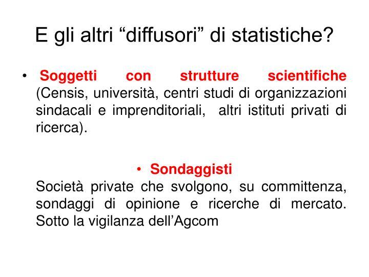 """E gli altri """"diffusori"""" di statistiche?"""