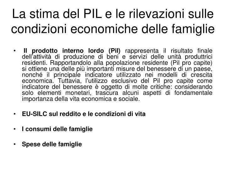 La stima del PIL e le rilevazioni sulle condizioni economiche delle famiglie