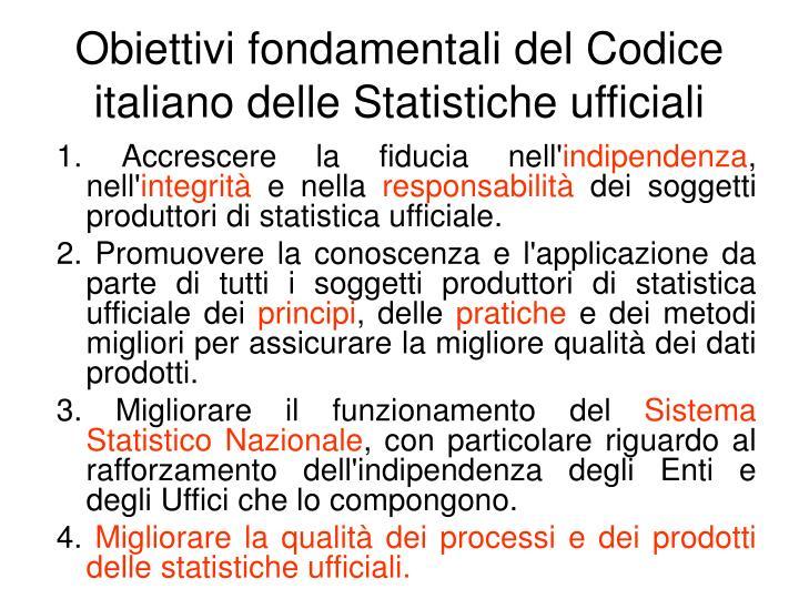 Obiettivi fondamentalidelCodice italiano delle Statistiche ufficiali