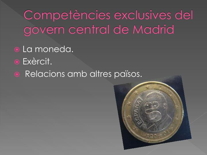 Competències exclusives del govern central de Madrid