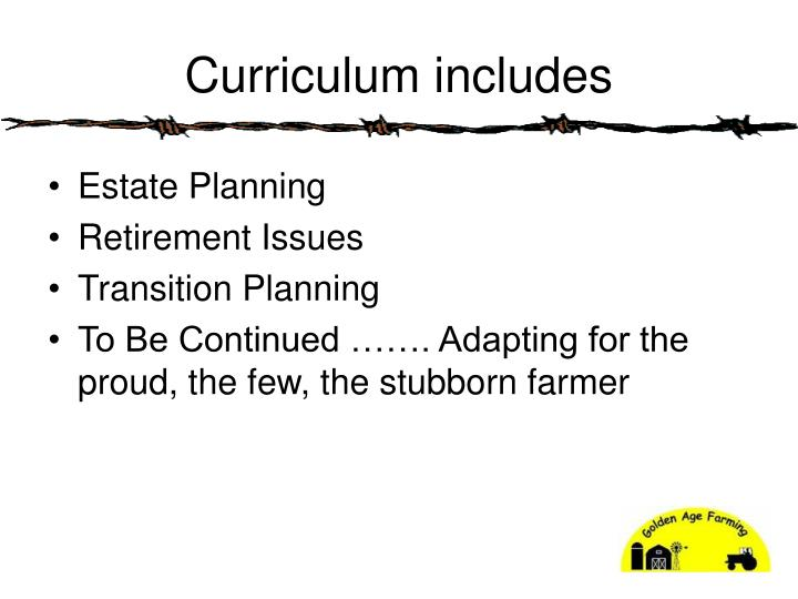 Curriculum includes