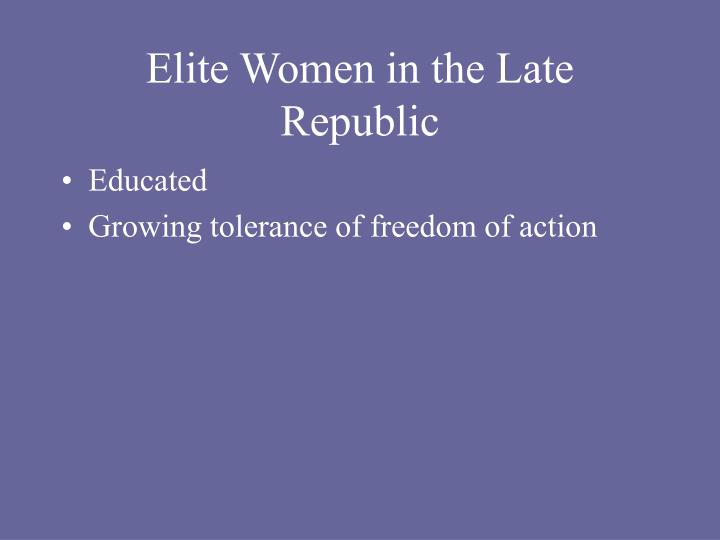 Elite Women in the Late Republic