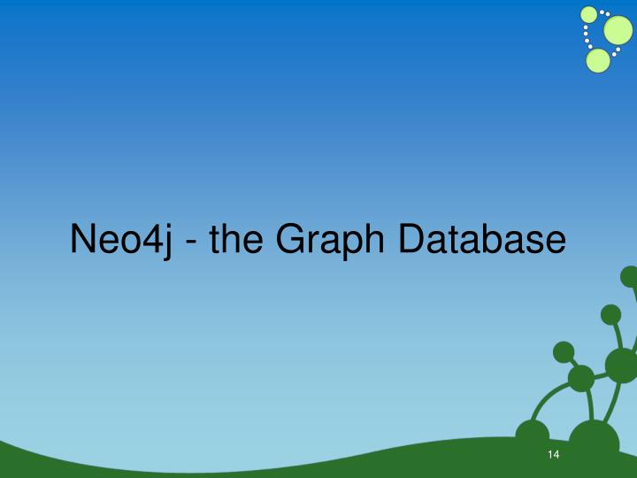 Neo4j - the Graph Database