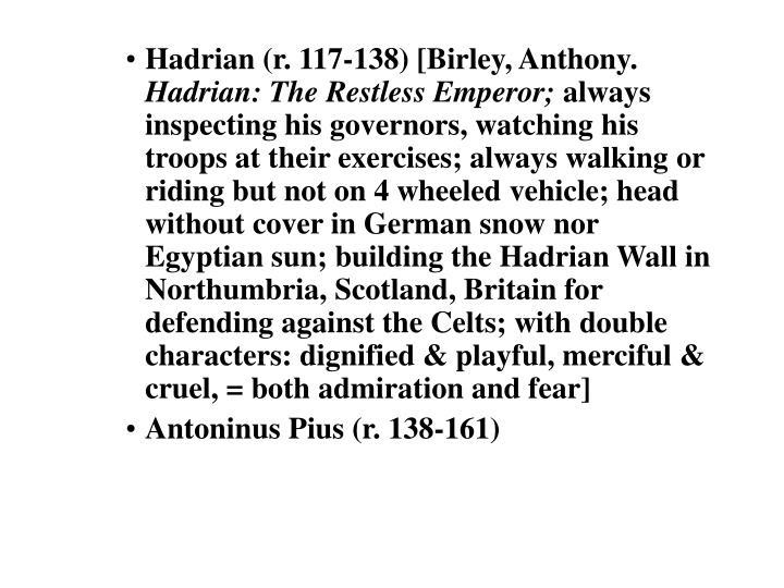 Hadrian (r. 117-138) [Birley, Anthony.