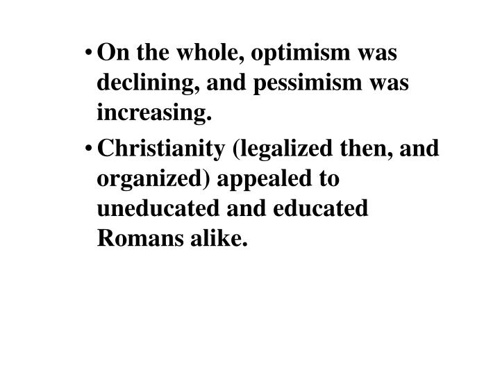 On the whole, optimism was declining, and pessimism was increasing.