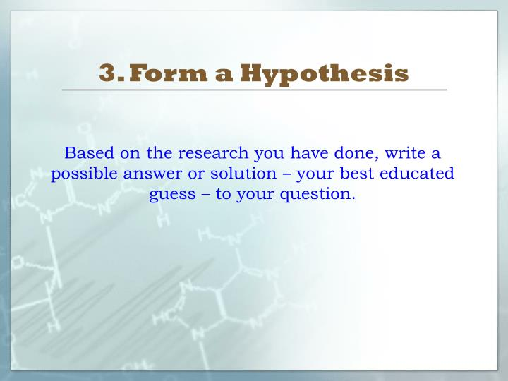 3. Form a Hypothesis