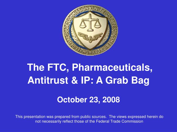 The FTC, Pharmaceuticals,