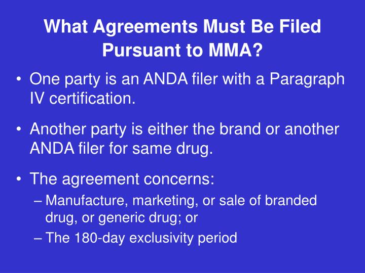 What agreements must be filed pursuant to mma