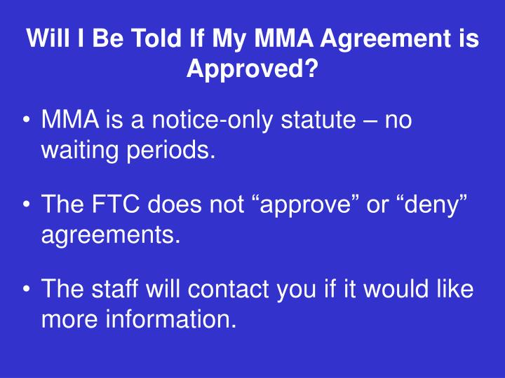 Will I Be Told If My MMA Agreement is Approved?