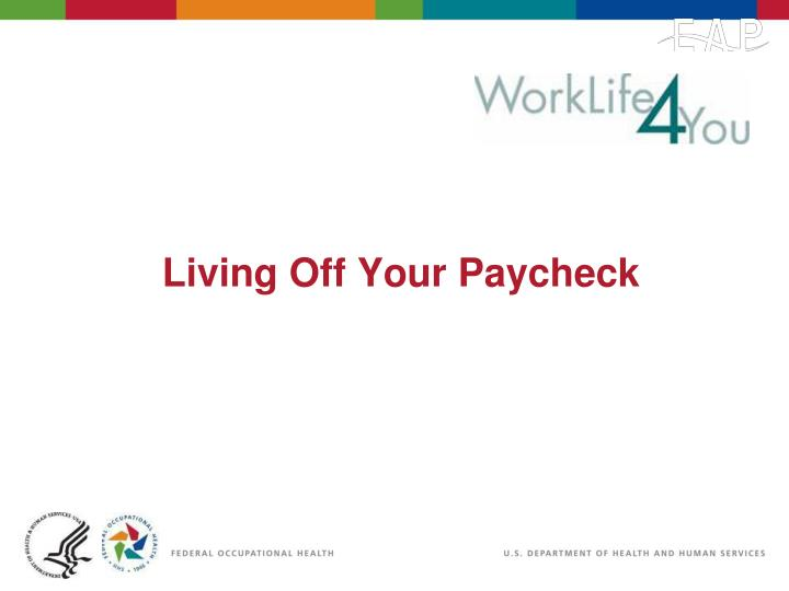 Living Off Your Paycheck