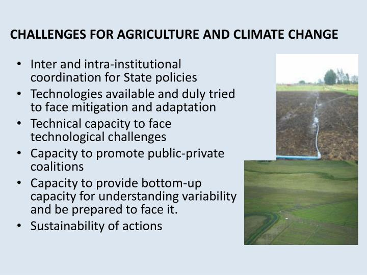CHALLENGES FOR AGRICULTURE AND CLIMATE CHANGE