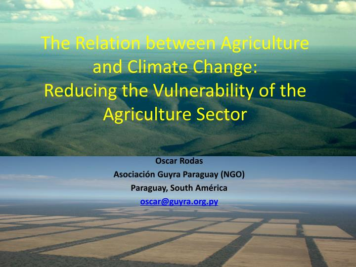 The Relation between Agriculture and Climate Change: