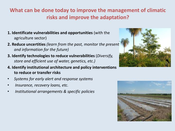 What can be done today to improve the management of climatic risks and improve the adaptation?