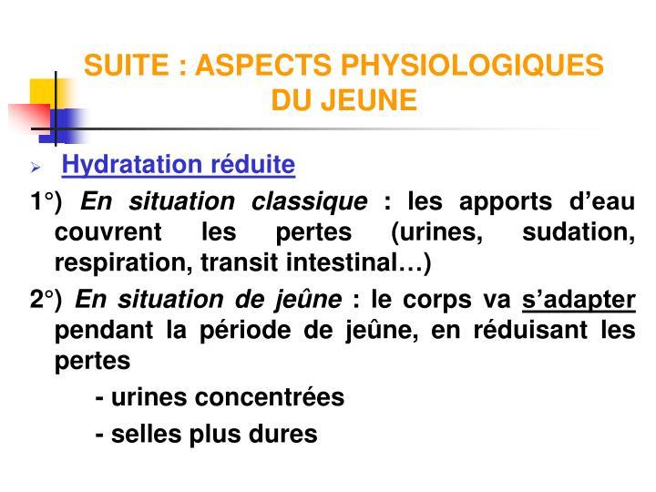 SUITE : ASPECTS PHYSIOLOGIQUES