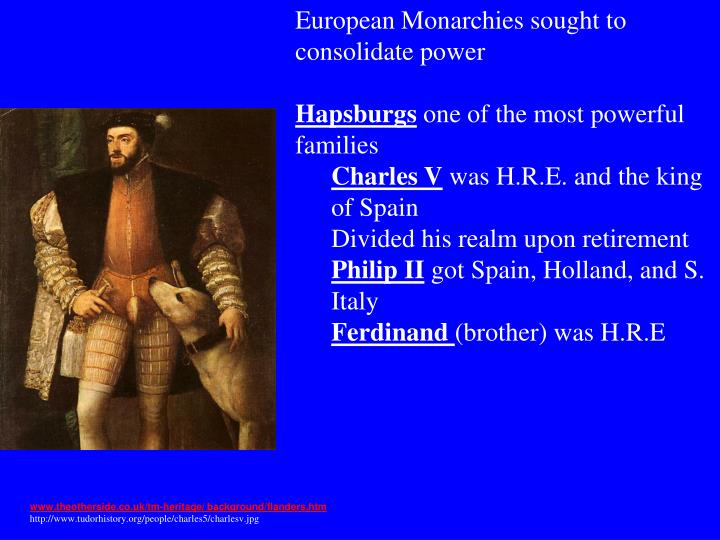 European Monarchies sought to consolidate power